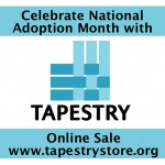 Tapestry National Adoption Month and Online Sale